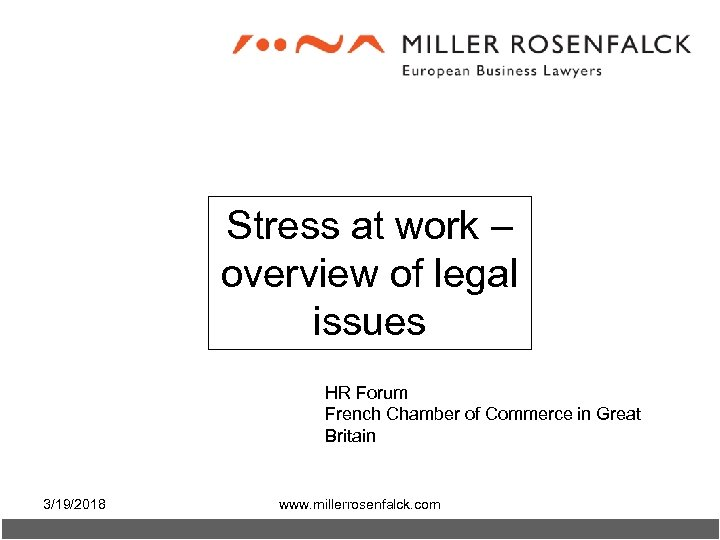 Stress at work – overview of legal issues HR Forum French Chamber of Commerce