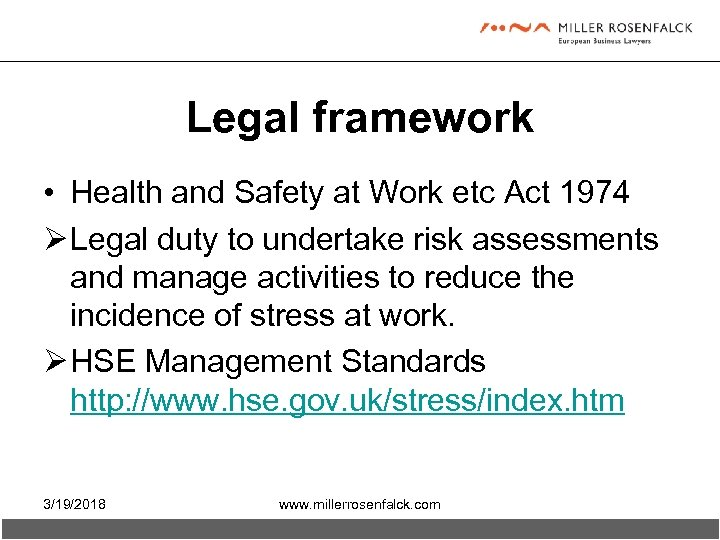 Legal framework • Health and Safety at Work etc Act 1974 Ø Legal duty