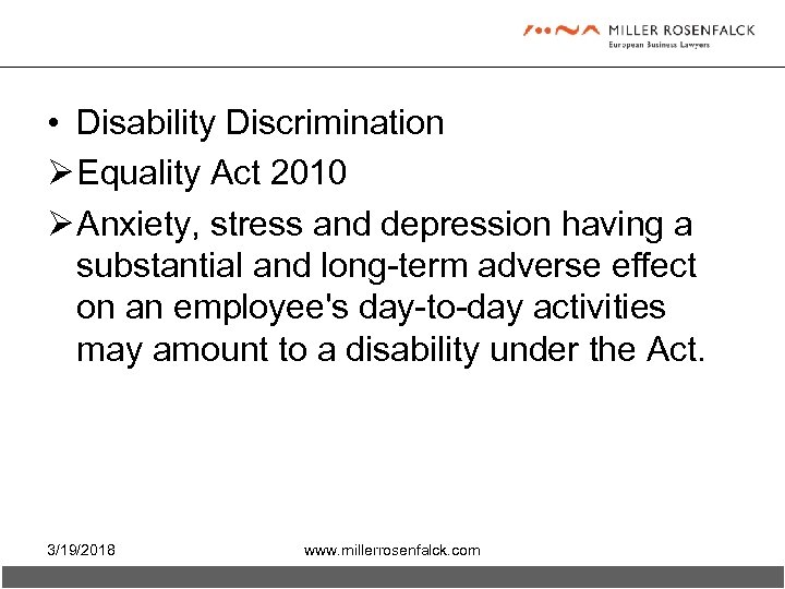 • Disability Discrimination Ø Equality Act 2010 Ø Anxiety, stress and depression having