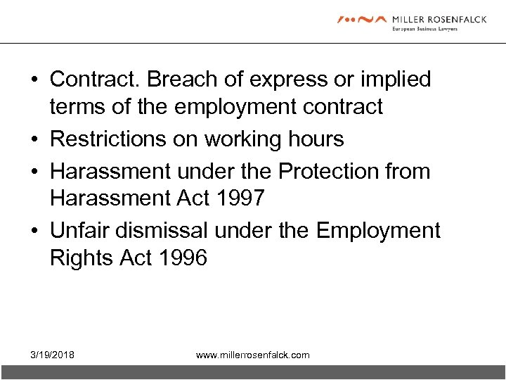 • Contract. Breach of express or implied terms of the employment contract •