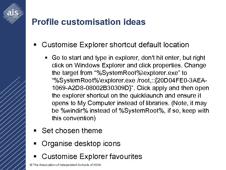 Profile customisation ideas § Customise Explorer shortcut default location § Go to start and