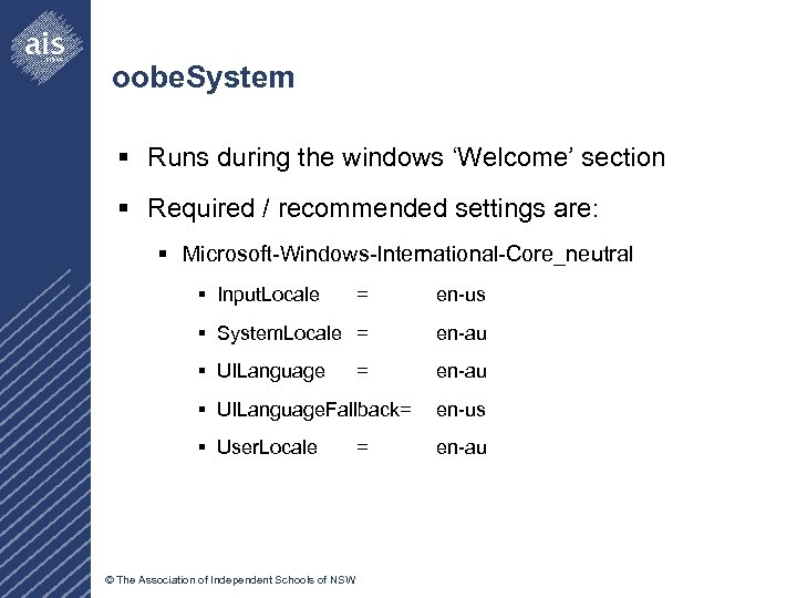 oobe. System § Runs during the windows 'Welcome' section § Required / recommended settings