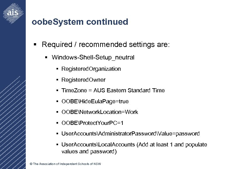 oobe. System continued § Required / recommended settings are: § Windows-Shell-Setup_neutral § Registered. Organization