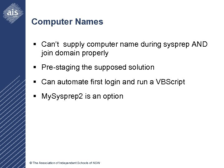 Computer Names § Can't supply computer name during sysprep AND join domain properly §
