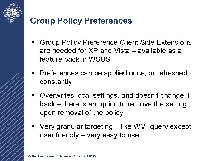 Group Policy Preferences § Group Policy Preference Client Side Extensions are needed for XP