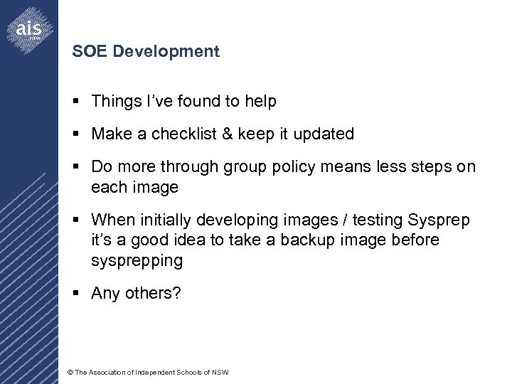 SOE Development § Things I've found to help § Make a checklist & keep