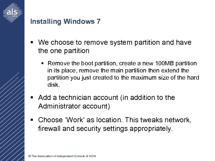Installing Windows 7 § We choose to remove system partition and have the one