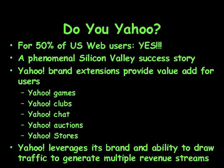 Do You Yahoo? • For 50% of US Web users: YES!!! • A phenomenal