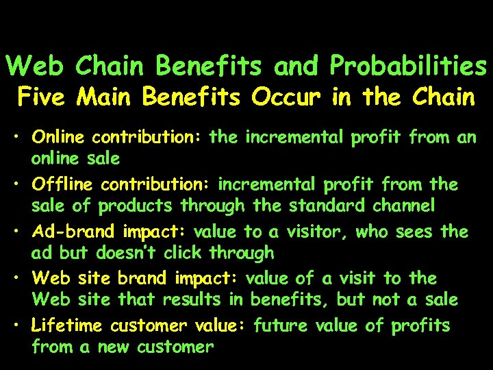 Web Chain Benefits and Probabilities Five Main Benefits Occur in the Chain • Online