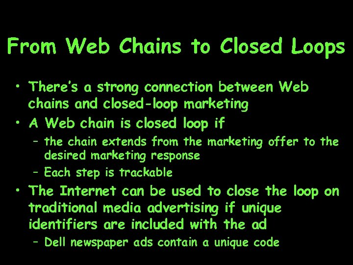 From Web Chains to Closed Loops • There's a strong connection between Web chains