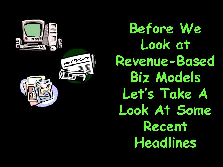 Before We Look at Revenue-Based Biz Models Let's Take A Look At Some Recent