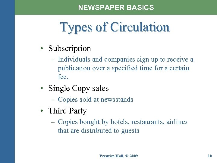 NEWSPAPER BASICS Types of Circulation • Subscription – Individuals and companies sign up to