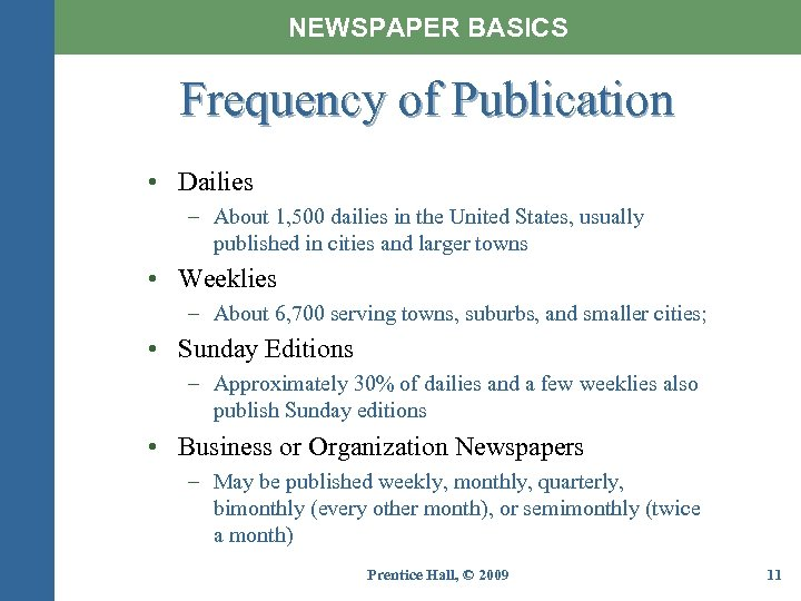 NEWSPAPER BASICS Frequency of Publication • Dailies – About 1, 500 dailies in the