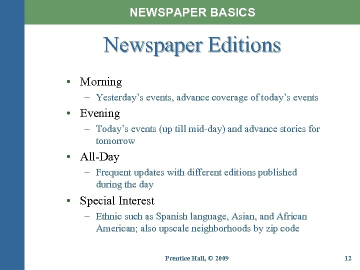 NEWSPAPER BASICS Newspaper Editions • Morning – Yesterday's events, advance coverage of today's events
