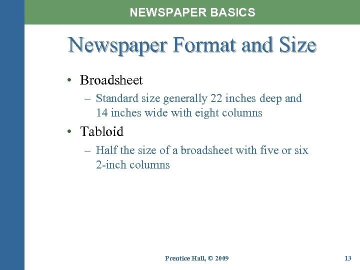 NEWSPAPER BASICS Newspaper Format and Size • Broadsheet – Standard size generally 22 inches