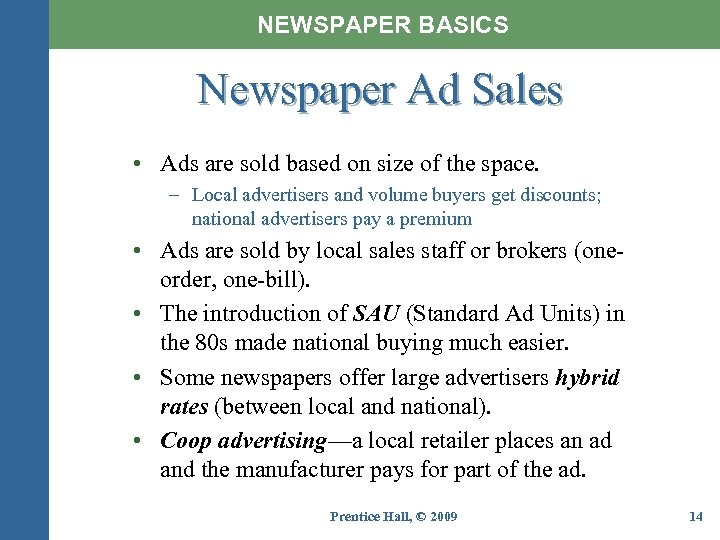 NEWSPAPER BASICS Newspaper Ad Sales • Ads are sold based on size of the