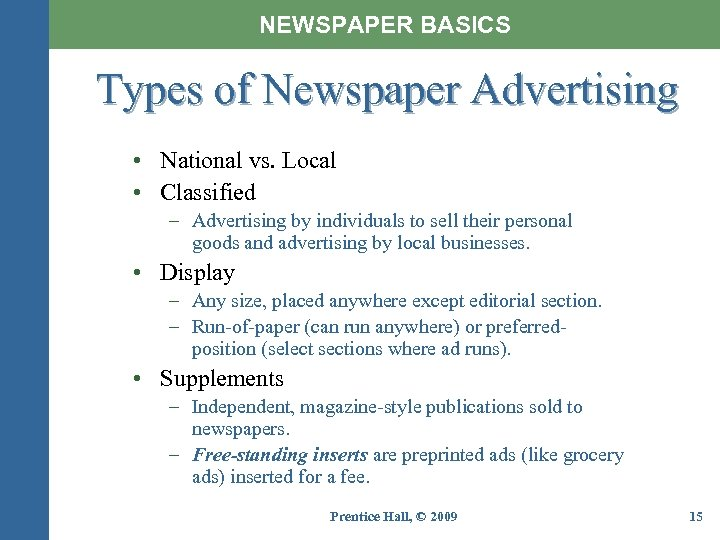 NEWSPAPER BASICS Types of Newspaper Advertising • National vs. Local • Classified – Advertising