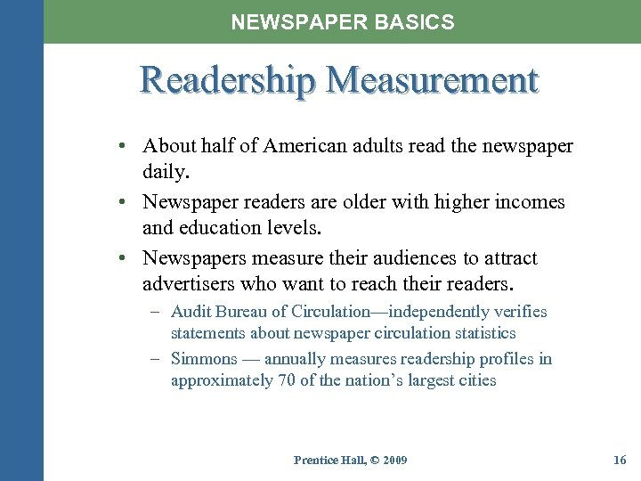 NEWSPAPER BASICS Readership Measurement • About half of American adults read the newspaper daily.