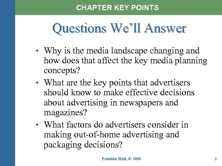 CHAPTER KEY POINTS Questions We'll Answer • Why is the media landscape changing and