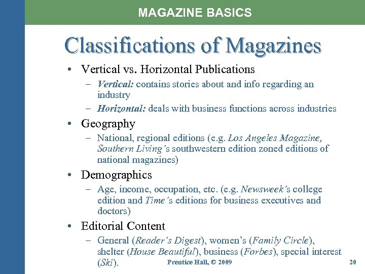 MAGAZINE BASICS Classifications of Magazines • Vertical vs. Horizontal Publications – Vertical: contains stories