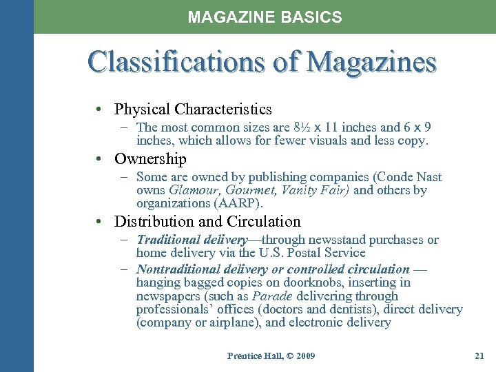 MAGAZINE BASICS Classifications of Magazines • Physical Characteristics – The most common sizes are