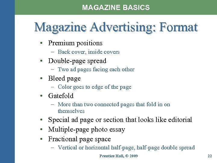 MAGAZINE BASICS Magazine Advertising: Format • Premium positions – Back cover, inside covers •