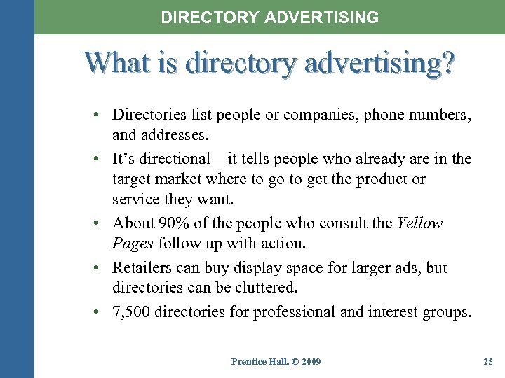 DIRECTORY ADVERTISING What is directory advertising? • Directories list people or companies, phone numbers,