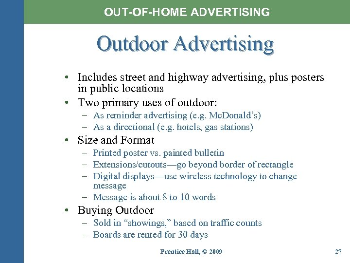 OUT-OF-HOME ADVERTISING Outdoor Advertising • Includes street and highway advertising, plus posters in public