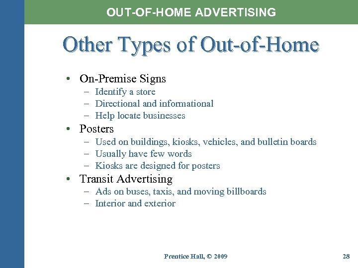 OUT-OF-HOME ADVERTISING Other Types of Out-of-Home • On-Premise Signs – Identify a store –
