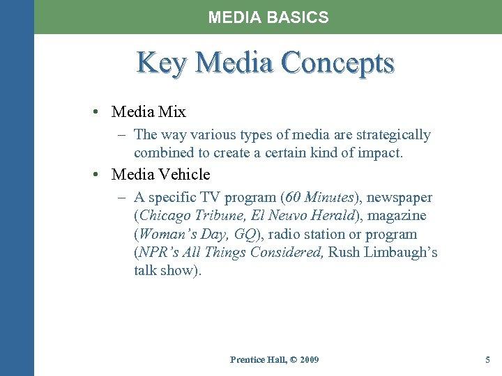 MEDIA BASICS Key Media Concepts • Media Mix – The way various types of