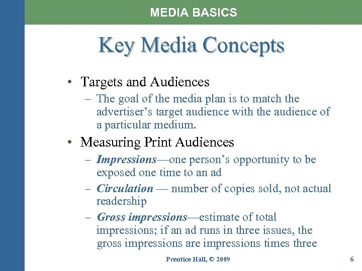 MEDIA BASICS Key Media Concepts • Targets and Audiences – The goal of the
