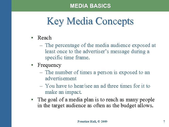MEDIA BASICS Key Media Concepts • Reach – The percentage of the media audience
