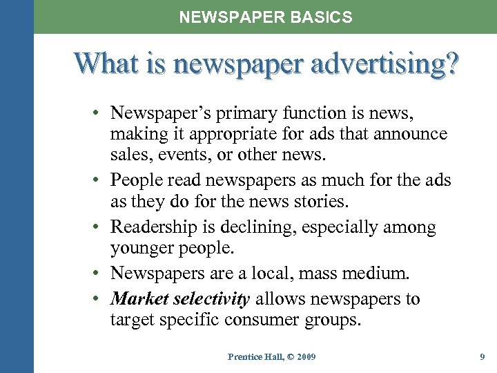 NEWSPAPER BASICS What is newspaper advertising? • Newspaper's primary function is news, making it