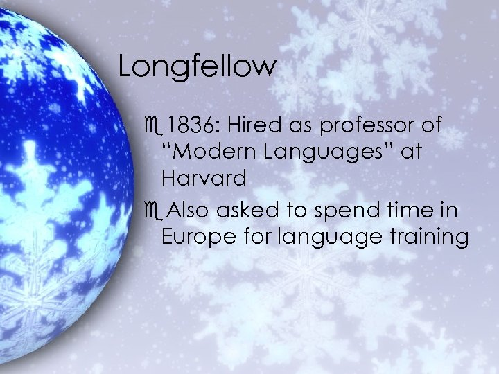 """Longfellow e 1836: Hired as professor of """"Modern Languages"""" at Harvard e. Also asked"""