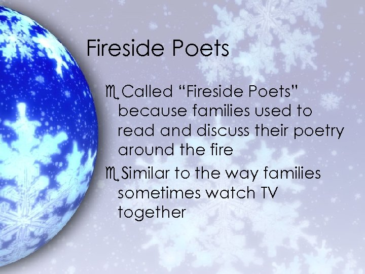 """Fireside Poets e. Called """"Fireside Poets"""" because families used to read and discuss their"""
