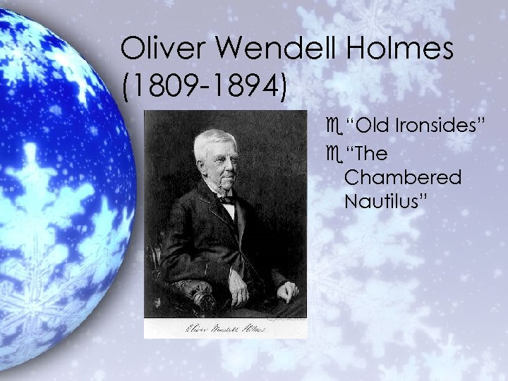 """Oliver Wendell Holmes (1809 -1894) e""""Old Ironsides"""" e""""The Chambered Nautilus"""""""