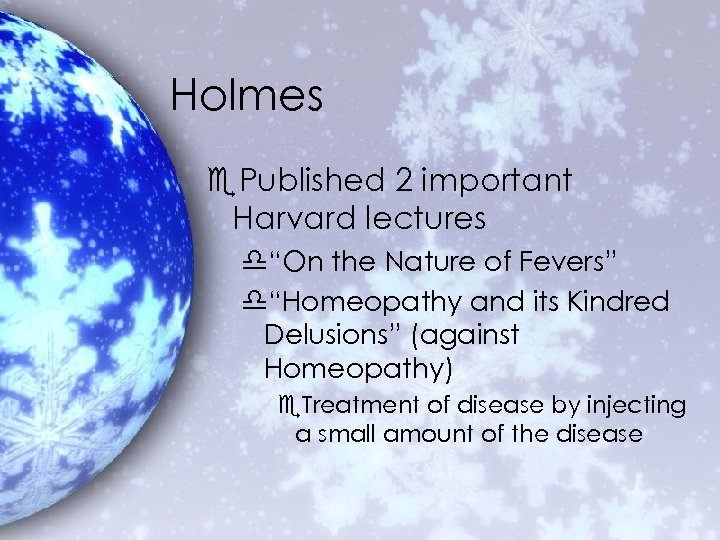 """Holmes e. Published 2 important Harvard lectures d""""On the Nature of Fevers"""" d""""Homeopathy and"""