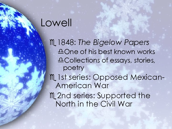 Lowell e 1848: The Bigelow Papers d. One of his best known works d.