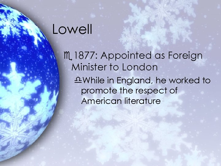 Lowell e 1877: Appointed as Foreign Minister to London d. While in England, he