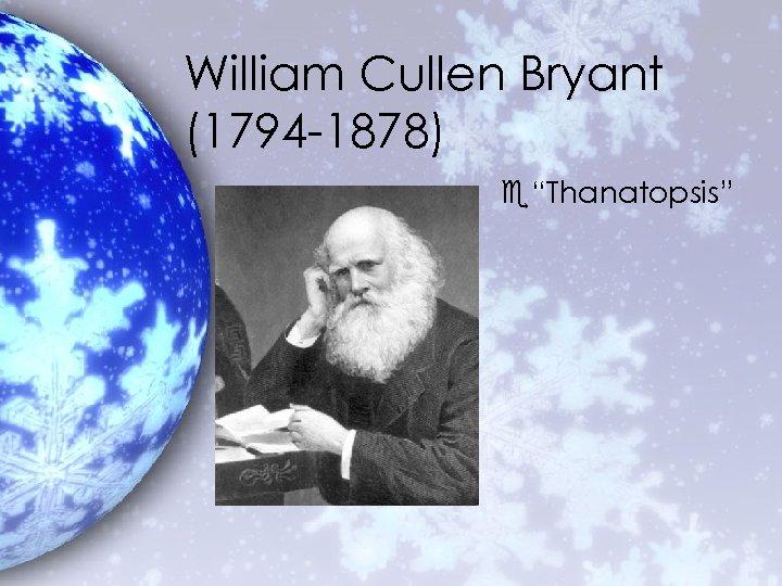 """William Cullen Bryant (1794 -1878) e""""Thanatopsis"""""""