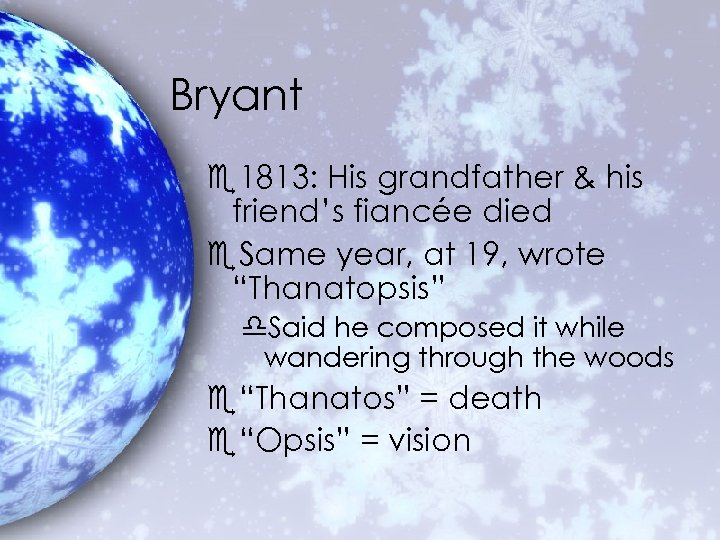 Bryant e 1813: His grandfather & his friend's fiancée died e. Same year, at