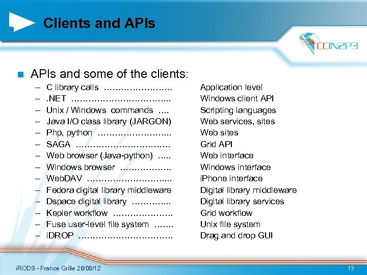 Clients and APIs n APIs and some of the clients: – – – –