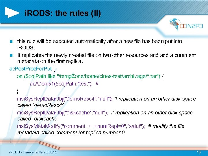 i. RODS: the rules (II) this rule will be executed automatically after a new