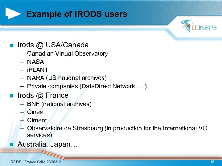 Example of i. RODS users n Irods @ USA/Canada – – – n Irods