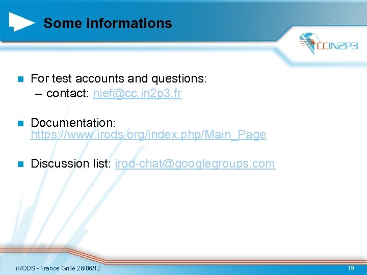 Some informations n For test accounts and questions: – contact: nief@cc. in 2 p