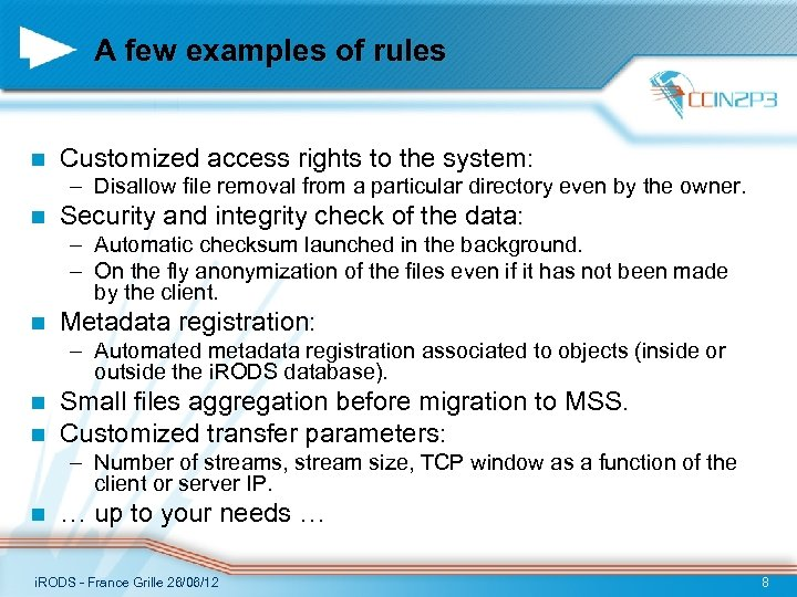 A few examples of rules n Customized access rights to the system: – Disallow