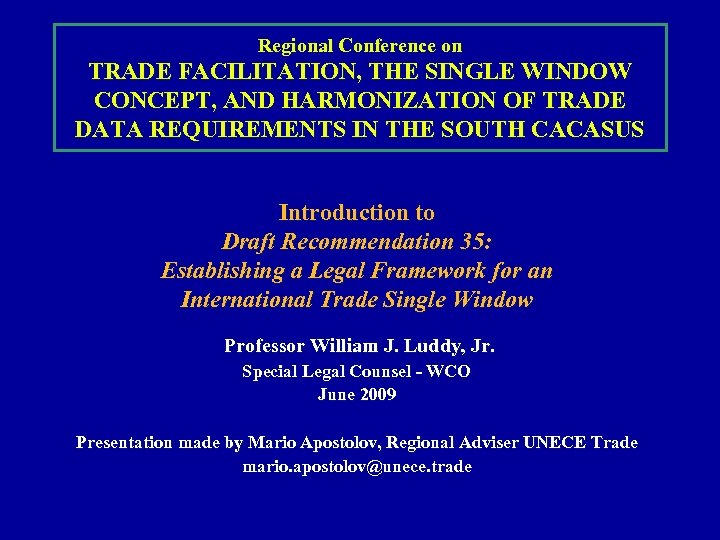 Regional Conference on TRADE FACILITATION, THE SINGLE WINDOW CONCEPT, AND HARMONIZATION OF TRADE DATA