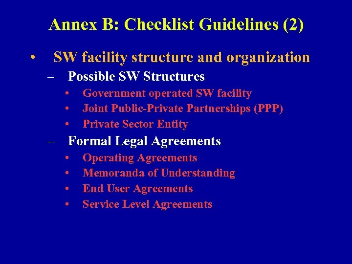 Annex B: Checklist Guidelines (2) • SW facility structure and organization – Possible SW