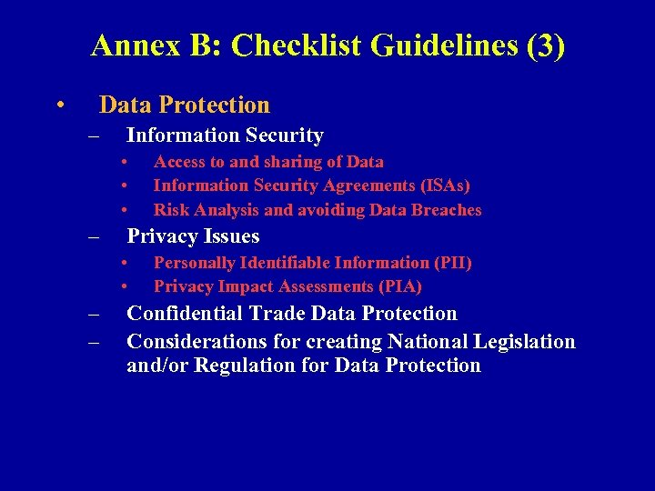 Annex B: Checklist Guidelines (3) • Data Protection – Information Security • • •