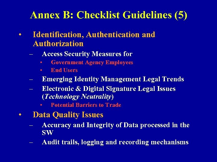 Annex B: Checklist Guidelines (5) • Identification, Authentication and Authorization – Access Security Measures